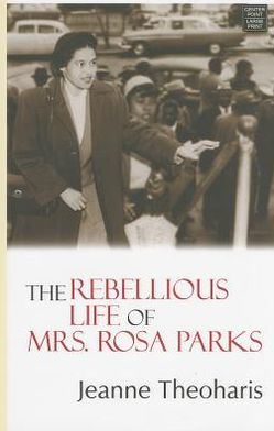 The Rebllious Life of Mrs. Rosa Parks