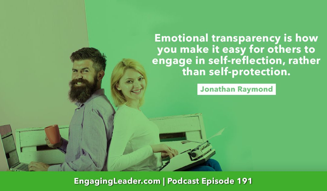 191: 3 Hacks for Emotional Transparency That Cultivates Accountability | with Jonathan Raymond